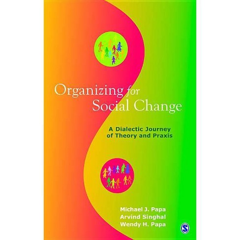 Organizing for Social Change - by  Michael J Papa & Arvind M Singhal & Wendy H Papa (Paperback) - image 1 of 1