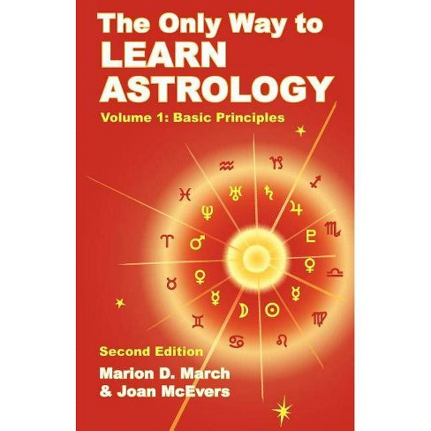 The Only Way to Learn Astrology, Volume 1, Second Edition - 2 Edition by  Marion D March & Joan McEvers - image 1 of 1
