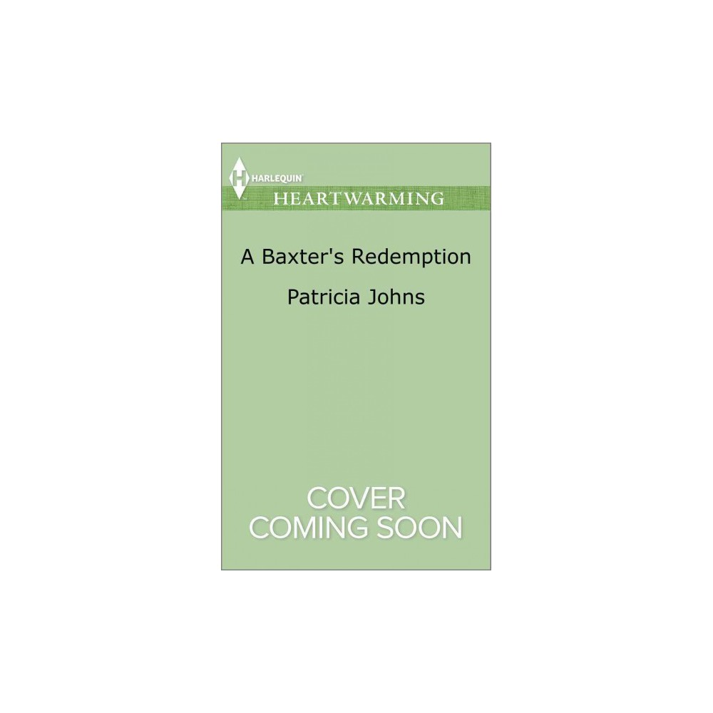 Baxter's Redemption (Paperback) (Patricia Johns)