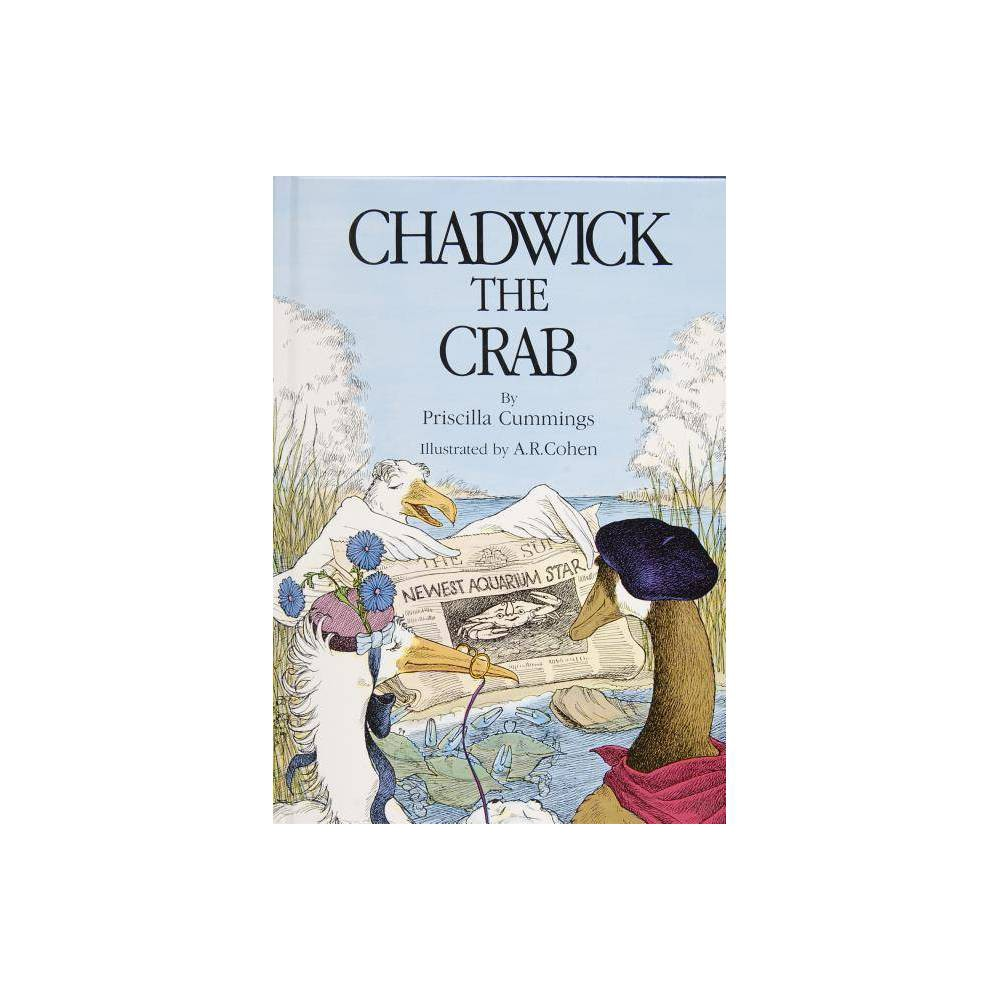 Chadwick The Crab By Priscilla Cummings Hardcover