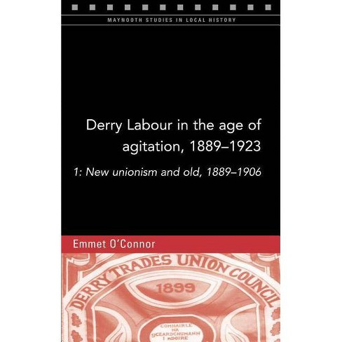 Derry Labour in the Age of Agitation, 1889-1923 - (Maynooth Studies in Local History) (Paperback) - image 1 of 1
