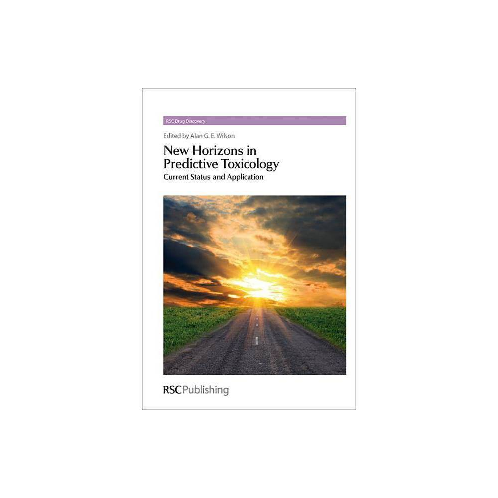New Horizons in Predictive Toxicology - (Rsc Drug Discovery) (Hardcover)