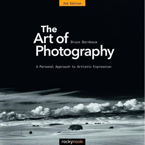The Art of Photography - 2 Edition by  Bruce Barnbaum (Paperback) - image 1 of 1
