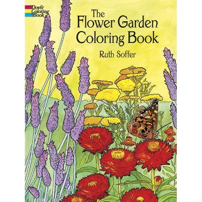 The Flower Garden Coloring Book - (Dover Coloring Books) By Soffer  (Paperback) : Target