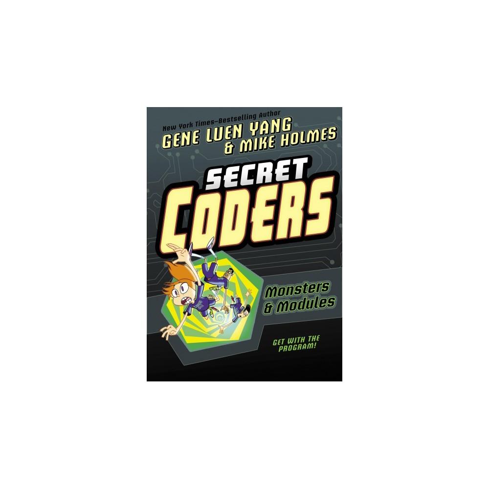 Secret Coders 6 : Monsters & Modules - (Secret Coders) by Gene Luen Yang (Hardcover)