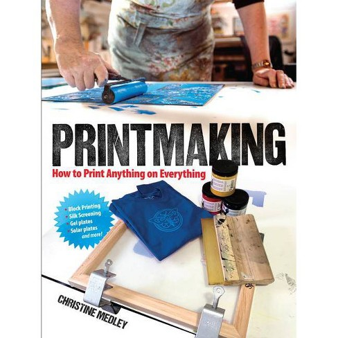 Printmaking - by  Christine Medley (Paperback) - image 1 of 1
