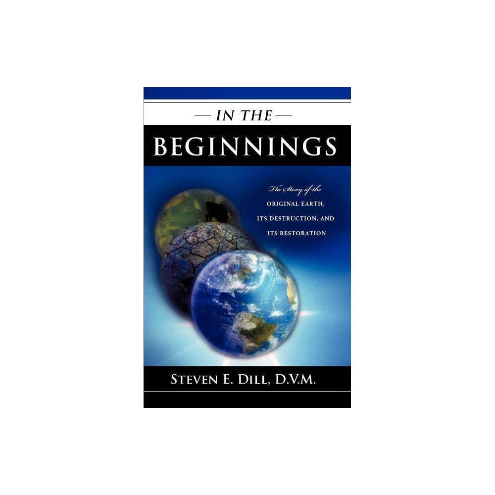 In The Beginnings By D V M Steven E Dill Paperback