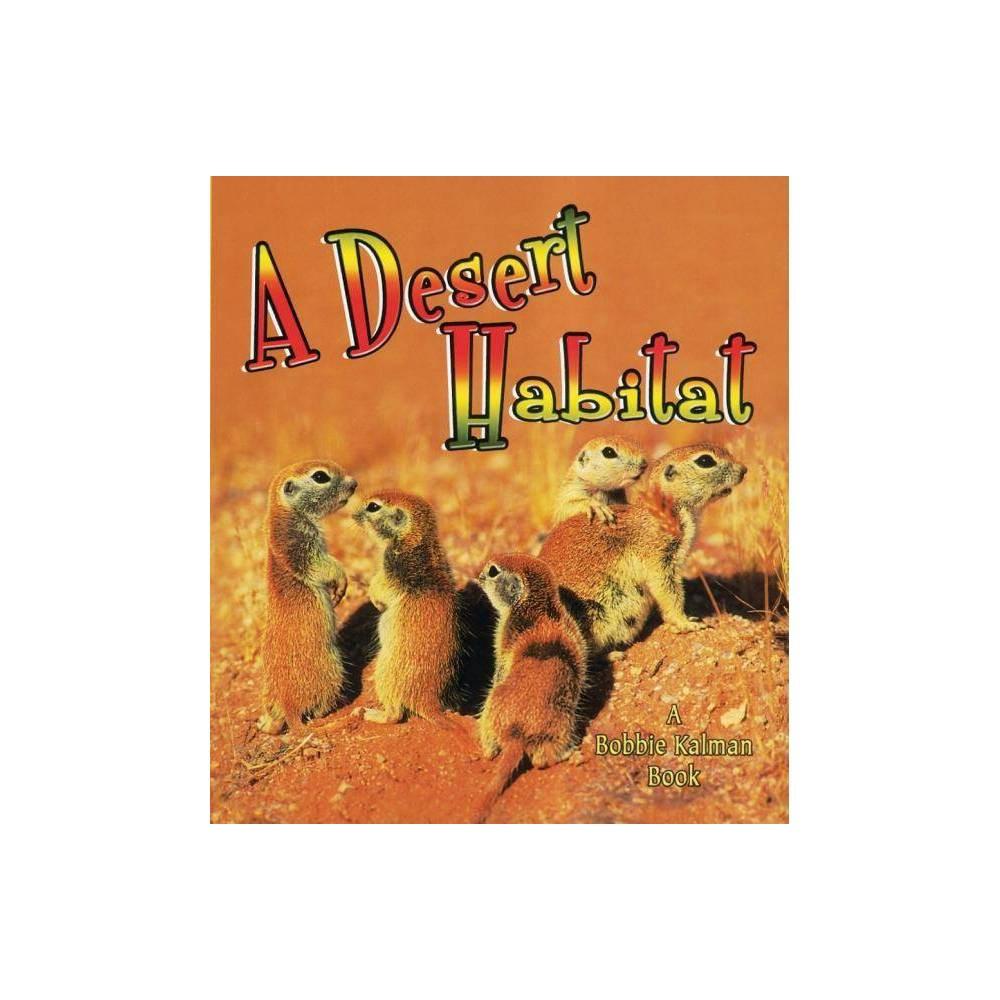 A Desert Habitat Introducing Habitats By Kelley Macaulay Bobbie Kalman Paperback