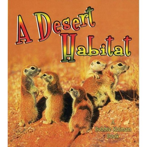 A Desert Habitat - (Introducing Habitats) by  Kelley MacAulay & Bobbie Kalman (Paperback) - image 1 of 1