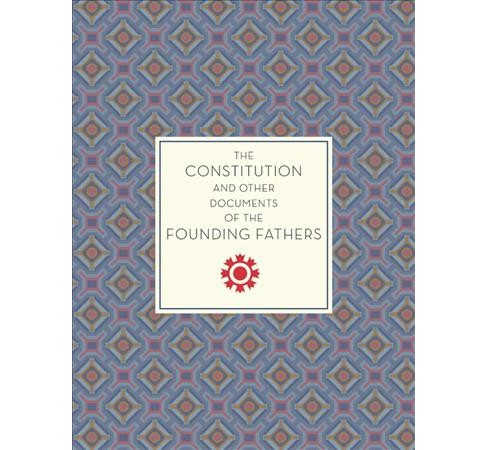 Constitution and Other Documents of the Founding Fathers (Paperback) - image 1 of 1