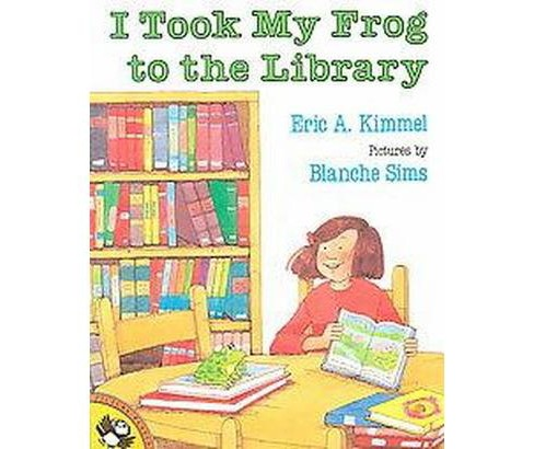 I Took My Frog to the Library (Paperback) (Eric A. Kimmel) - image 1 of 1