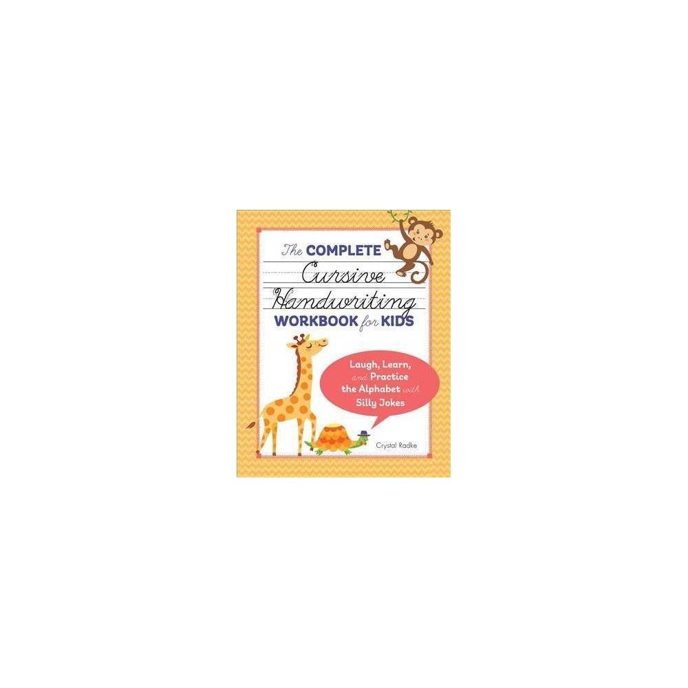 The Complete Cursive Handwriting Workbook For Kids By Crystal Radke Paperback