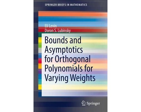 Bounds and Asymptotics for Orthogonal Polynomials for Varying Weights -  (Paperback) - image 1 of 1