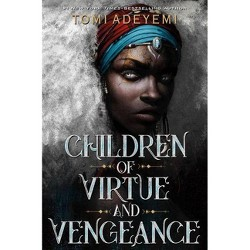 Children of Virtue and Vengeance - (Legacy of Orisha) by Tomi Adeyemi (Hardcover)