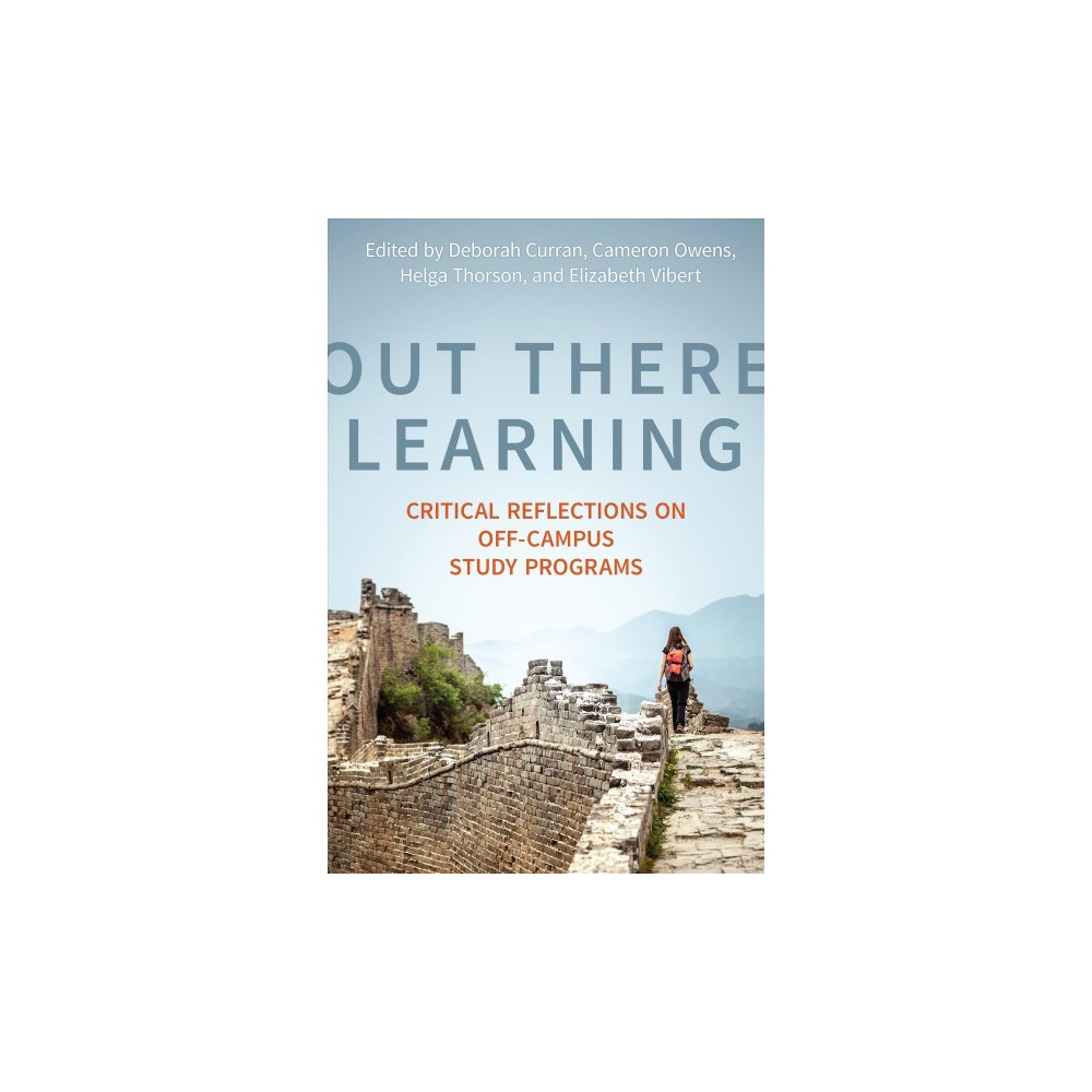 Out There Learning : Critical Reflections on Off-Campus Study Programs - (Hardcover)