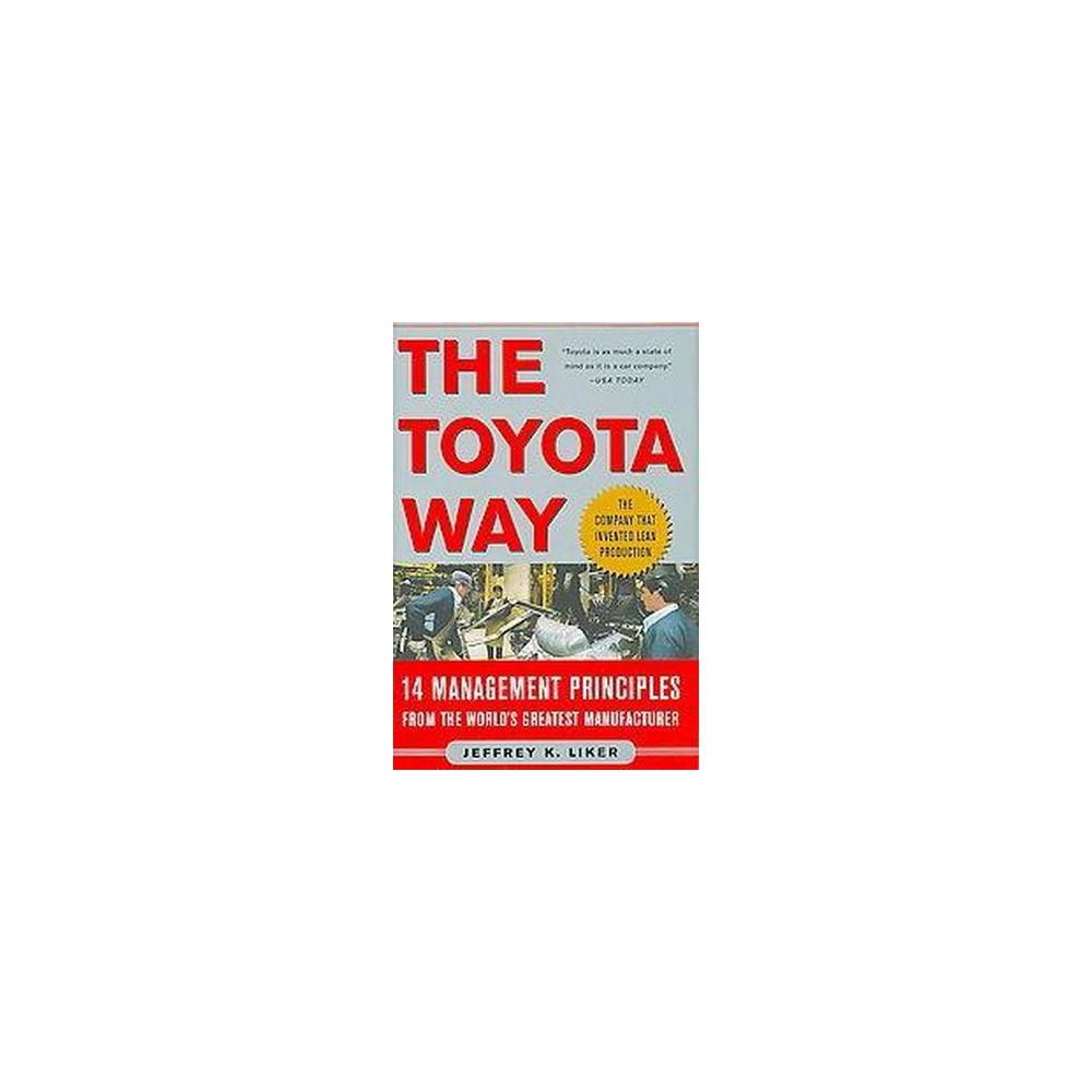 Toyota Way : 14 Management Principles from the World's Greatest Manufacturer (Reissue) (Hardcover)