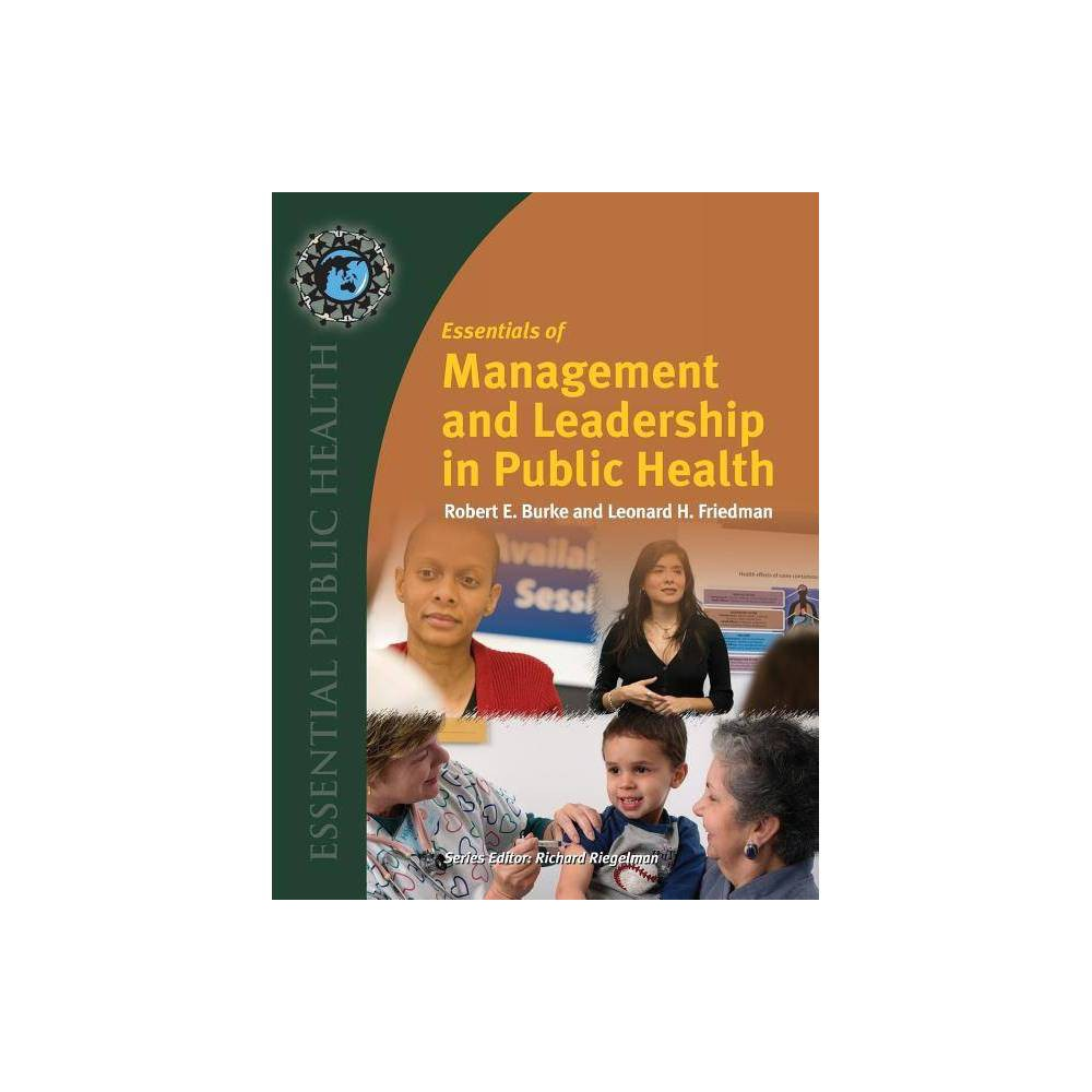 Essentials of Management and Leadership in Public Health - (Essential Public Health) (Paperback)
