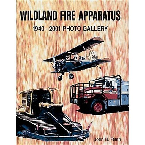 Wildland Fire Apparatus - (Photo Gallery) by  John Rieth (Paperback) - image 1 of 1