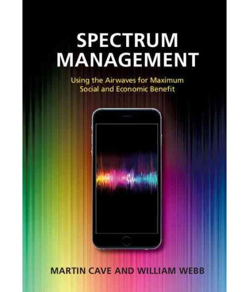 Spectrum Management : Using the Airwaves for Maximum Social and Economic Benefit (Hardcover) (Martin - image 1 of 1