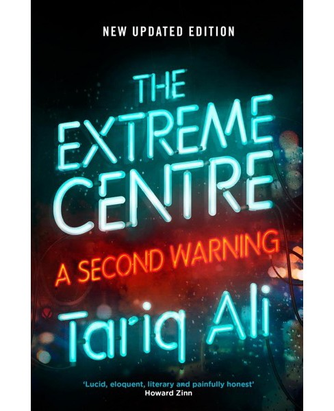 Extreme Centre : A Second Warning -  by Tariq Ali (Paperback) - image 1 of 1