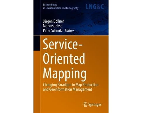 Service Oriented Mapping : Changing Paradigm in Map Production and Geoinformation Management - image 1 of 1