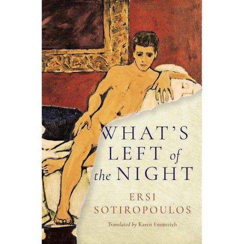 What's Left of the Night - by  Ersi Sotiropoulos (Paperback) - image 1 of 1