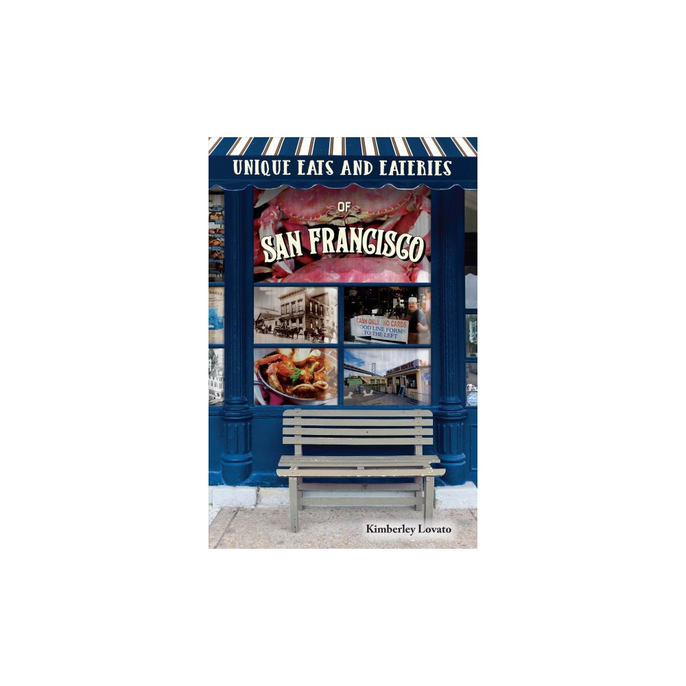 Unique Eats and Eateries of San Francisco (Paperback) (Kimberley Lovato)