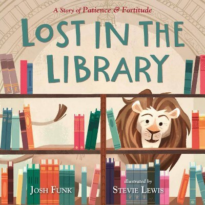 Lost in the Library - (New York Public Library Book) by  Josh Funk (Hardcover)
