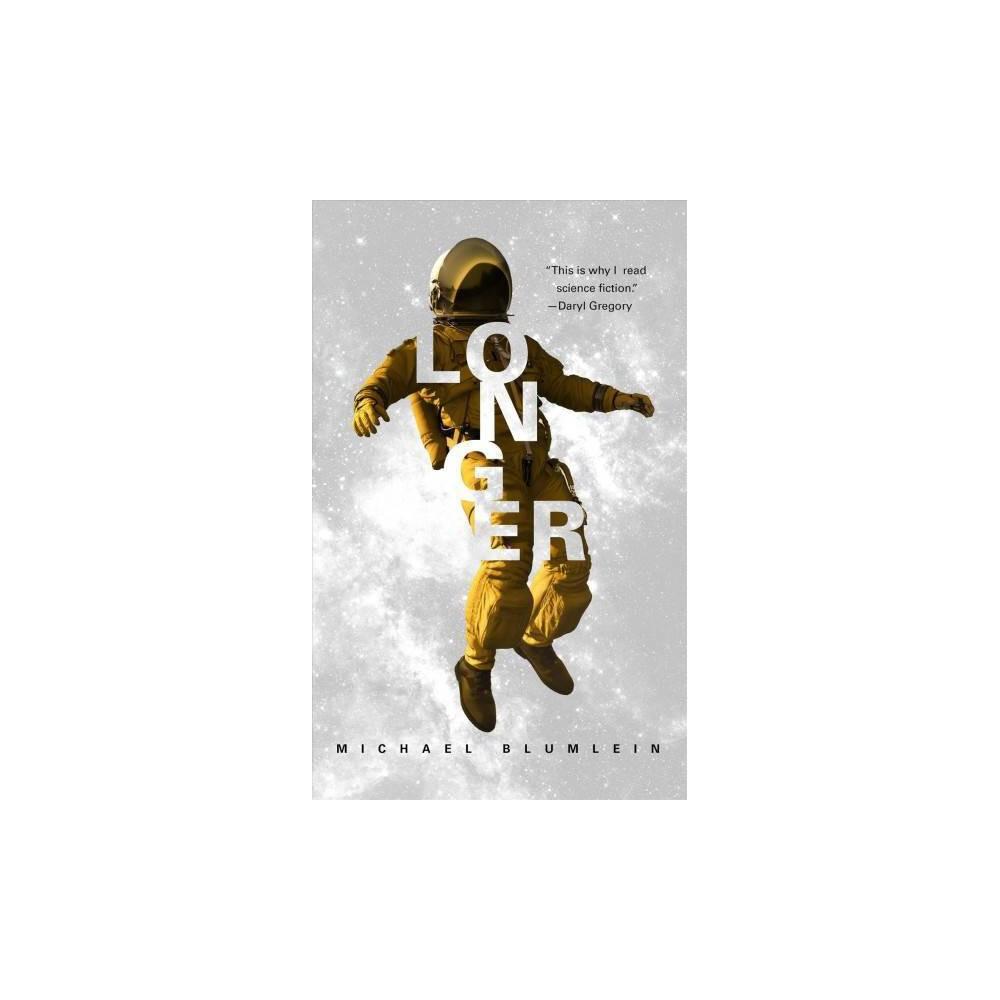 Longer - by Michael Blumlein (Paperback)