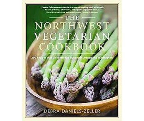 Northwest Vegetarian Cookbook : 200 Recipes That Celebrate the Flavors of Oregon and Washington - image 1 of 1
