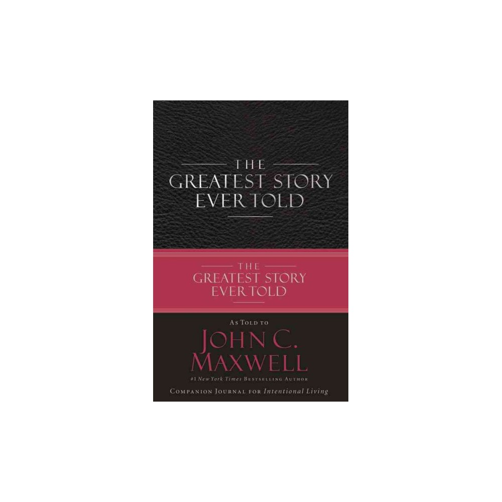 Greatest Story Ever Told (Hardcover) (John C. Maxwell)