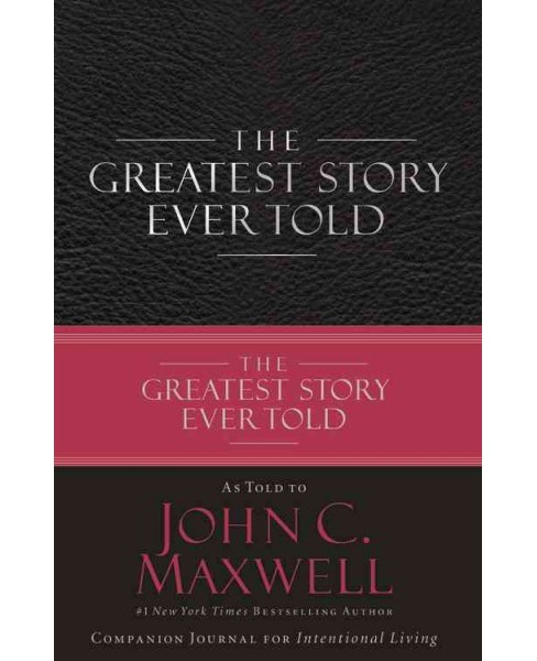 Greatest Story Ever Told (Hardcover) (John C. Maxwell) - image 1 of 1