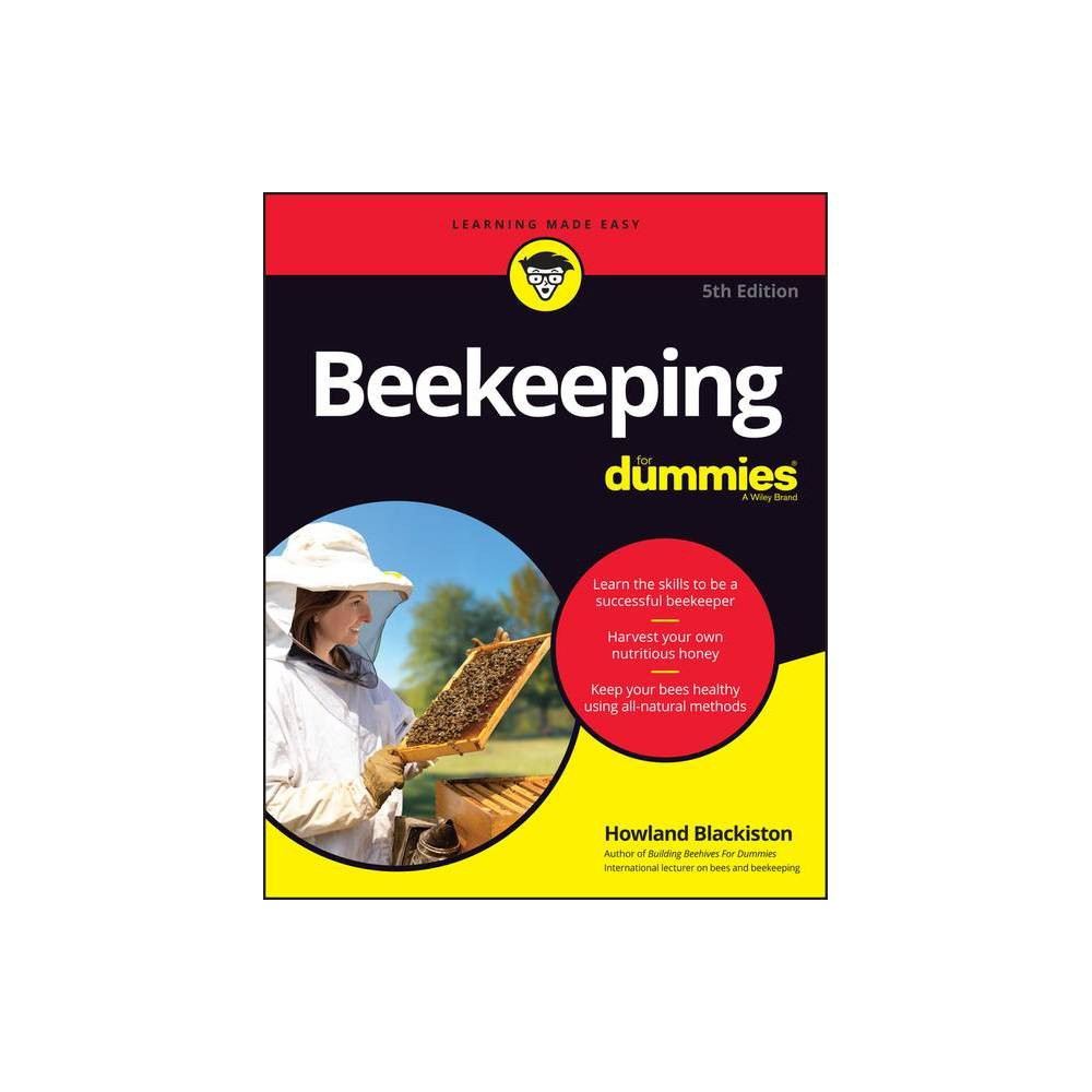Beekeeping For Dummies 5th Edition By Howland Blackiston Paperback