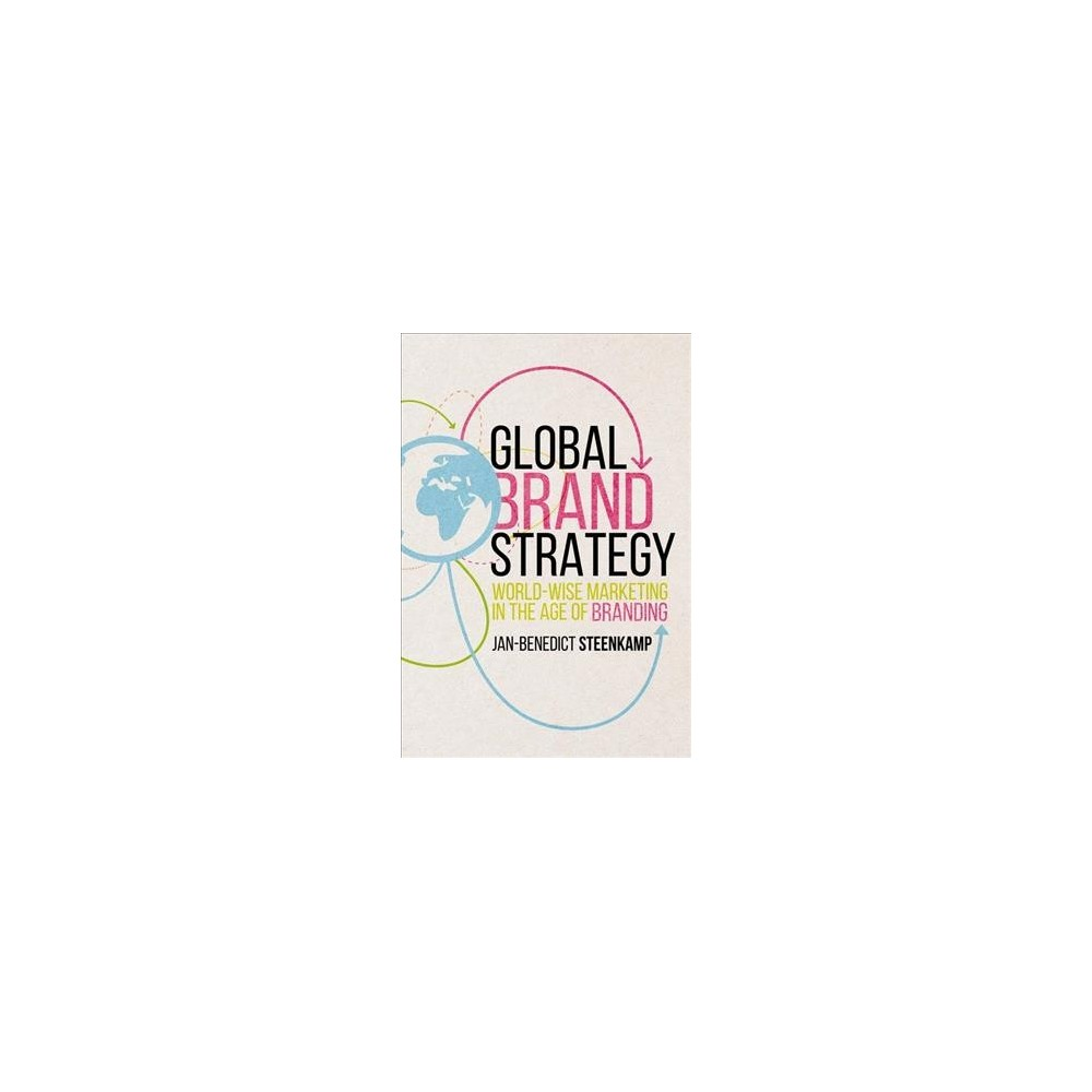 Global Brand Strategy : World-Wise Marketing in the Age of Branding (Hardcover) (Jan-Benedict Steenkamp)