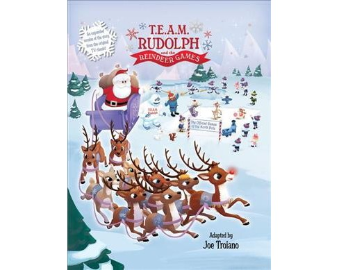 T.e.a.m. Rudolph and the Reindeer Games (Hardcover) (Joe Troiano) - image 1 of 1