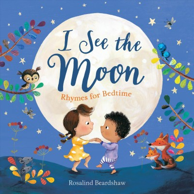 I See the Moon : Rhymes for Bedtime - (School And Library)