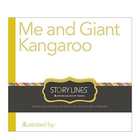 Story Lines Me and Giant Kangaroo - (Story Lines: Illustrate-Your-Own Books) by  M H Clark (Hardcover) - image 1 of 1