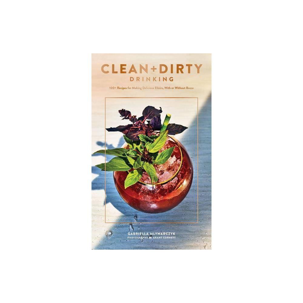 Clean Dirty Drinking By Gabriella Mlynarczyk Paperback