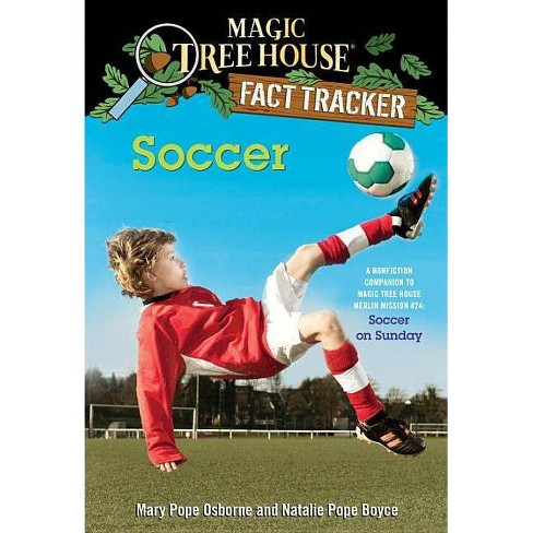 Soccer - (Magic Tree House Fact Tracker) by  Mary Pope Osborne & Natalie Pope Boyce (Paperback) - image 1 of 1