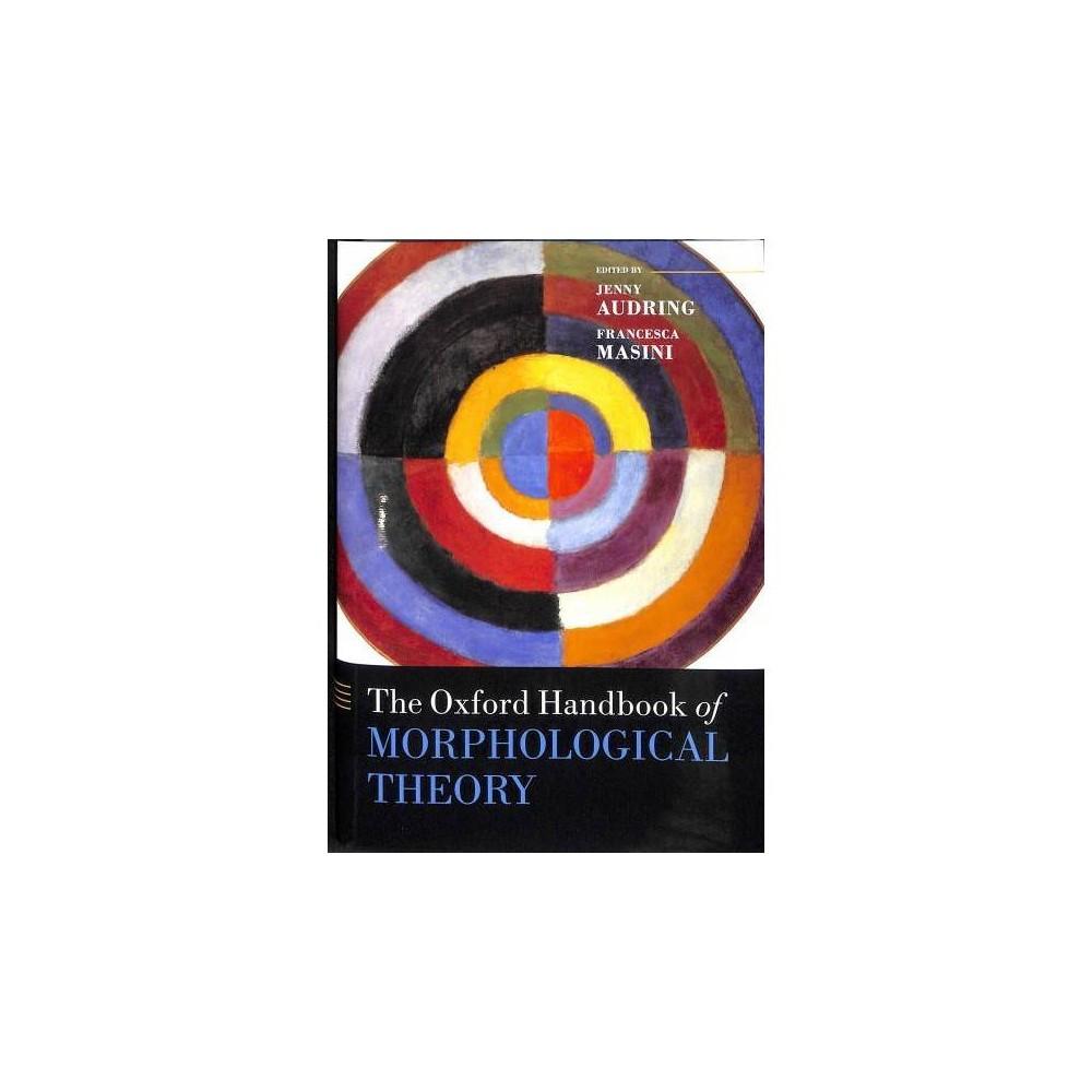 Oxford Handbook of Morphological Theory - (Oxford Handbooks) (Hardcover)