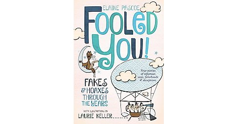 Fooled You! : Fakes and Hoaxes Through the Years -  Reprint by Elaine Pascoe (Paperback) - image 1 of 1