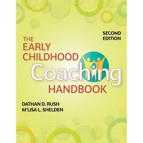 The Early Childhood Coaching Handbook - 2 Edition by  Dathan Rush & M'Lisa Shelden (Paperback) - image 1 of 1