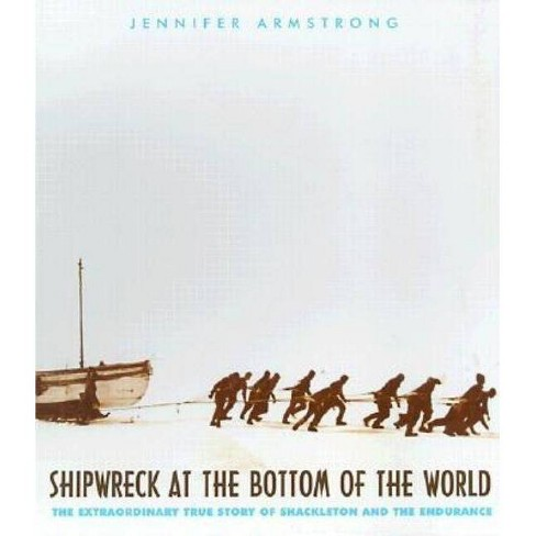 Shipwreck at the Bottom of the World - by  Jennifer Armstrong (Paperback) - image 1 of 1