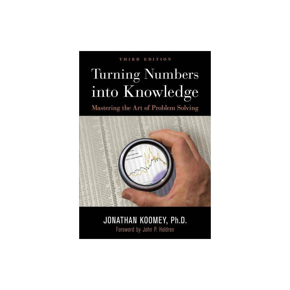 Turning Numbers Into Knowledge 3rd Edition By Jonathan Garo Koomey Paperback