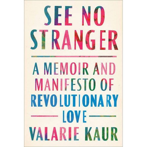 See No Stranger - by  Valarie Kaur (Hardcover) - image 1 of 1