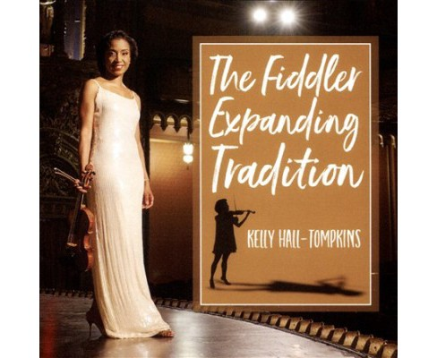 Kelly Hall-tompkins - Fiddler Expanding Tradition (CD) - image 1 of 1