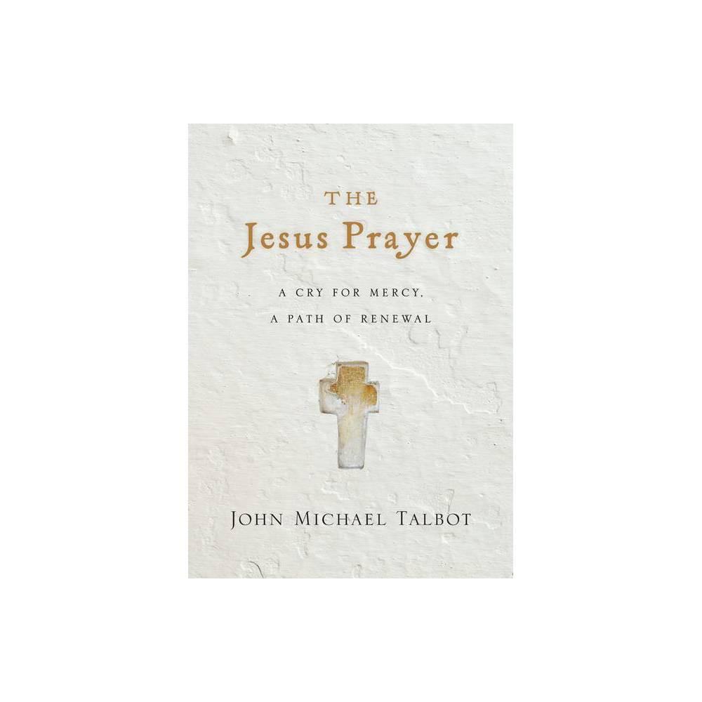 The Jesus Prayer By John Michael Talbot Paperback