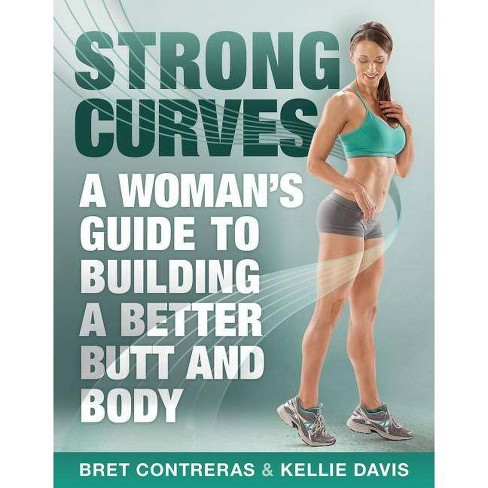 Strong Curves - by  Bret Contreras & Kellie Davis (Paperback) - image 1 of 1