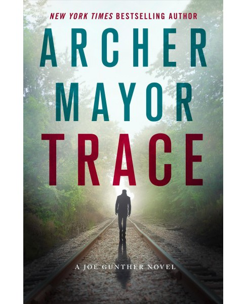 Trace -  (Joe Gunther) by Archer Mayor (Hardcover) - image 1 of 1