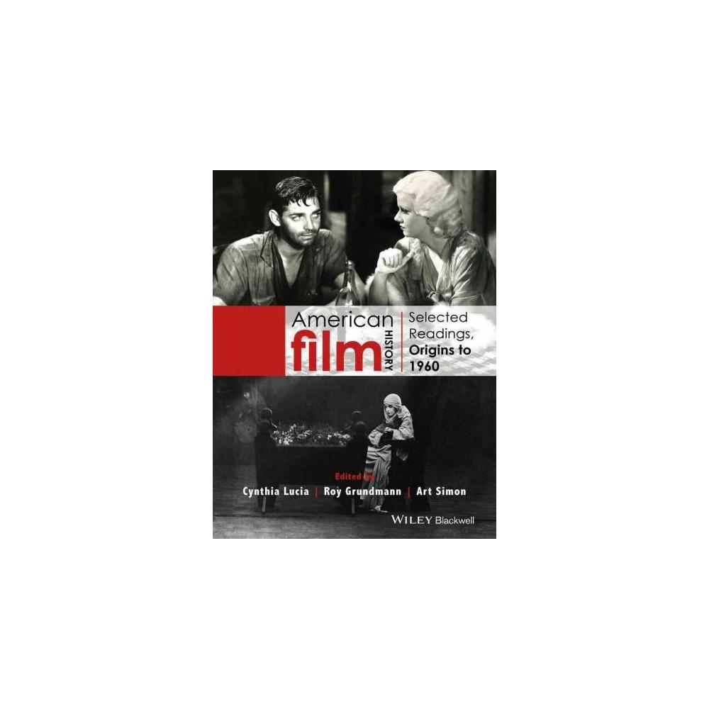 American Film History : Selected Readings, Origins to 1960 - (Paperback)